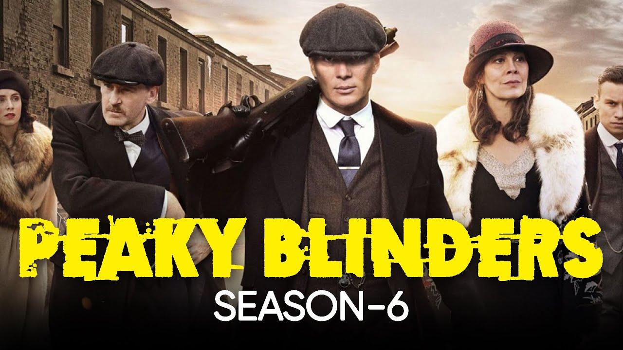Peaky Blinders Season 6: What We Know So Far!!